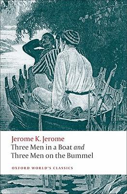 Three Men in a Boat; Three Men on the Bummel By Jerome, Jerome K./ Harvey, Geoffrey (EDT)