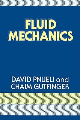 Fluid Mechanics By Pnueli, David/ Gutfinger, Chaim
