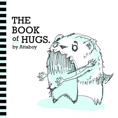 The Book of Hugs By Attaboy!